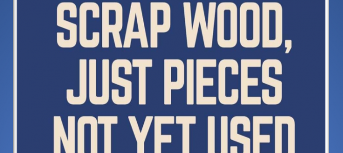 About Scrap Wood